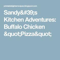 """Sandy's Kitchen Adventures: Buffalo Chicken """"Pizza"""""""