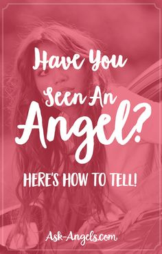 Have You Seen An Angel? Here's How to Tell!