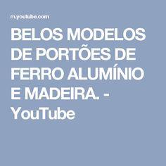 BELOS MODELOS DE PORTÕES DE FERRO ALUMÍNIO E MADEIRA. - YouTube