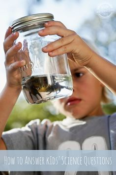 How to Answer Kids Science Questions - http://kidsactivitiesblog.com/47615/answer-kids-science-questions
