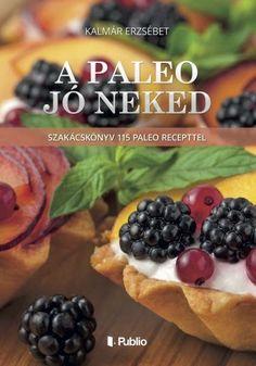 A paleo jó neked | Publio Kiadó | Elixír Könyvesbolt