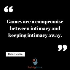 Games are a compromise between intimacy and keeping intimacy away. Branches Of Psychology, Behavioral Psychology, Psychology Quotes, Social Justice, Counseling, Relationships, Therapy, Games, Random