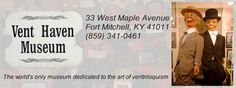 Vent Haven Museum 33 West Maple Avenue Fort Mitchell Kentucky