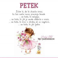 PETEK - Želim ti, da bi okusila srečo, ko boš našla ravno pravšnje besede  ...