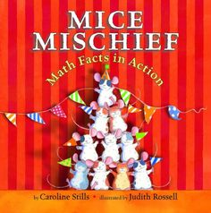 Lexile: N/A (Picture Book) Mice Mischief: Math Facts in Action. Caroline Stills. Ten topsy-turvy circus mice teach simple addition in this charming math picture book. Counting Books, Math Books, Stem Science, Online Programs, Math Facts, Addition And Subtraction, Children's Literature, Math Classroom, Math Resources