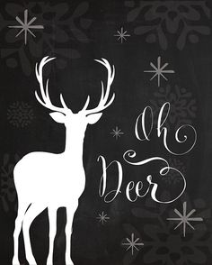 INSTANT DOWNLOAD. Printable Chalkboard Poster. Oh Deer.. Christmas Home wall decor. DIY Winter deer  print. 8x10