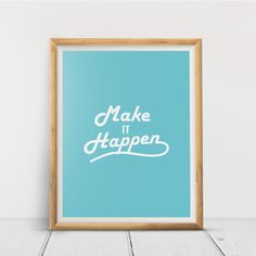Make It Happen, Printable Wall Art Print, Inspirational, Typography, Home Decor, Poster, Quote Print, Minimalist Quote, Digital Download Quote Prints, Wall Art Prints, Printing Services, Online Printing, Minimalist Quotes, International Paper Sizes, Daily Reminder, Happy Campers, Printable Wall Art