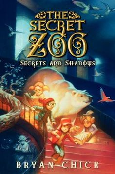 """""""Secrets and Shadows"""" by Bryan Chick. Noah and his friends in the Secret Society join forces with four teens known as the Descenders to try to protect the Secret Zoo hidden below the Clarksville City Zoo from monstrous sasquatches and the evil Shadow Master."""