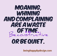 There's no use wasting energy and time to these emotions...Be Constructive or be Quiet.