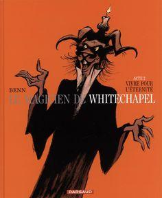 Le magicien de Whitechapel - Vivre pour l'éternité : l'histoire tourne en rond, et finit carrément par déraper dans le bien kitch, bien vulgaire