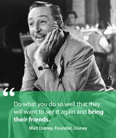Walt Disney Quote // 8 Customer Service Quotes That Will Transform the Way You Run Your Business