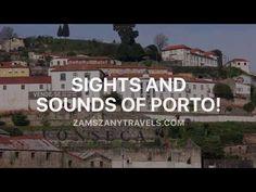 Zam's Zany Travels!: Sights and Sounds of Porto.....