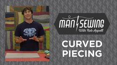 How To Add Curved Pieces To Our Quilts