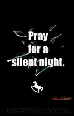 Pray for a silent night.  https://www.amazon.com/dp/B01LZT1KY5 http://www.donwinston.com