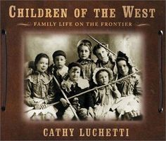 Children of the West: Family Life on the Frontier by Cath... https://www.amazon.com/dp/0393049132/ref=cm_sw_r_pi_dp_hHXzxbZCY604G