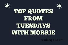 Top quotes from Tuesdays With Morrie by Mitch Albom.  #mitchalbom #tuesdayswithmorrie  #inspirationalquotes #motivationalquotes #motivationalquotesoftheday #quotesoftheday #inspirationalquotesfortheday #mustread #mustreadbook #indianblogger #readerspod #bookblog #bookreview #booknerd #lovebooks #loveforbooks #topbookstoread #indianbookblogger