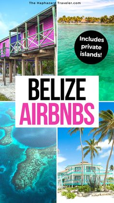 Belize Airbnbs for an Un-Belize-able Vacation: Ambergris Caye, San Pedro, Caye Caulker, Placencia