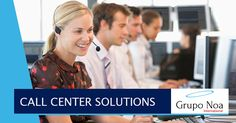 Call center solutions are one of the most effective ways to grow a business and improve your company's reputation.