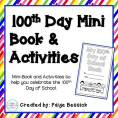 100th Day of School Mini Book  Perfect for celebrating the 100th day of school.  Includes MATH & LITERACY activities mini-book, snack mat, certificate.  It's a great way to keep kids learning on this crazy, busy day!