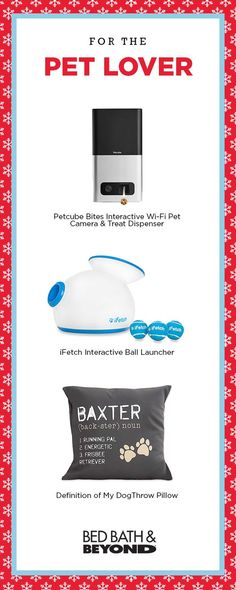 Promoted. Find gifts at Bed Bath & Beyond for everyone in your life, no matter their age, interest or style. Pet lovers included. Check out Bed Bath & Beyond for these gifts and more.