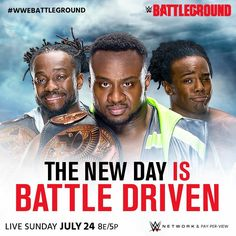 WWE Battleground WWE Tag Team Champions The New Day are battle driven. Wwe Battleground 2016, The New Day Wwe, Dean Ambrose Seth Rollins, Xavier Woods, Tyson Kidd, Wwe Pay Per View, Battle Ground, Roman Reigns, Kingston