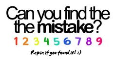 Can you find the mistake?? LOL took me a minute before I just straight up cheated lol
