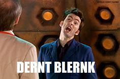 This made me laugh a LOT! DERNT BLERNK!