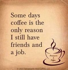 My World Depends On Caffeine!  Without it, I have nothing!