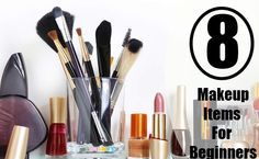 8 Makeup Items For Beginners