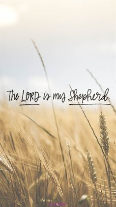 Free Phone Wallpaper - the Lord is My Shepherd #phonewallpaper