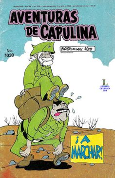 Comics Mexicanos de Jediskater: Aventuras de Capulina No. 1030, ¡A Marchar!, Julio... Comic Book Covers, Comic Books, Comics Mexico, Mexican Art, Retro, Caricature, Vintage Posters, Techno, Childhood Memories
