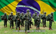 Professora Marcia Valeria: Dia 19 de Abril, DIA DO EXÉRCITO BRASILEIRO
