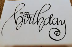 Happy Birthday In Calligraphy, Happy Birthday Doodles, Happy Birthday Hand Lettering, Happy Birthday Writing, Creative Birthday Cards, Birthday Cards For Boyfriend, Dad Birthday Card, Bday Cards, Watercolor Birthday Cards
