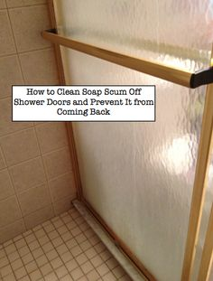 How To Clean Soap Scum Off  Shower Doors. Using a paste of Baking Soda & White Vinegar (let sit for 15 min) then clean off with non scratch sponge. Then Use Rain-X 2 in 1 glass cleaner to protect from future scum.