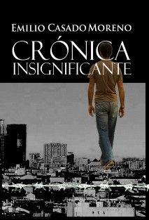 Crónica Insignificante http://relatosjamascontados.blogspot.com.es/2013/03/cronica-insignificante.html