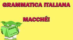 199. Cosa significa MACCHÉ?