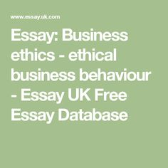 Business Ethics Research Paper Outline A Research Paper On An  Essay Business Ethics  Ethical Business Behaviour  Essay Uk Free Essay  Database