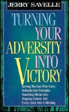 http://www.barnesandnoble.com/w/turning-your-adversity-into-victory-jerry-savelle/1001672295?ean=9780892749096