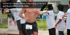 Correr en climas cálidos: Precooling, la técnica que te permitirá rendir mas