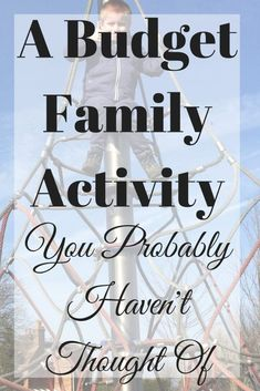 A Budget Family Activity You Probably Haven't Thought Of - Time and Pence