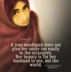 For Muslimah pleaseTake a Note this, If u understood, ofcouse ur the one for good muslimah to be :)