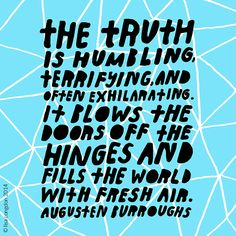 Let the truth in. #quote #inspiration
