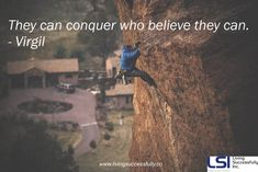 They can conquer who believe they can. - Virgil  #conquer  www.livingsuccessfully.co