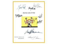 You are considering the following Script & Signatures, which are reprints from original SOME LIKE IT HOT SCREENPLAY BY BILL WILDER SIGNATURE REPRINTS: MARILYN MONROE, TONY CURTIS, JACK LEMMON, GEORGE