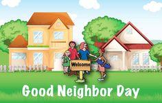 Be A Good Neighbor Every Day: Good Neighbor Day