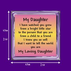 my-daughter-i-have-watched-you-grow-from-a-bright-little-star-to-the-person-that-you-are-from-a-child-to-a-friend-i-know-you-so-well-that-i-want-to-tell-the-world-you-are-my-loving-daughter.jpg (1024×1024)