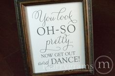 Wedding Bathroom Sign - You Look Oh So Pretty.. Now Get Out and DANCE- Wedding Reception Signage -Toiletries Sign - Numbers SS01. $10.00, via Etsy.