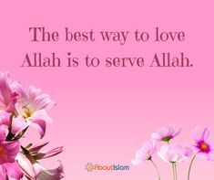 This is the best way to love Allah