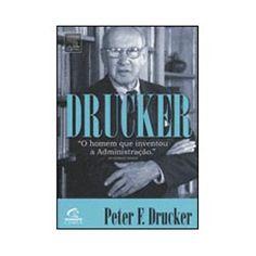 Livro - Drucker - O homem que inventou a administração
