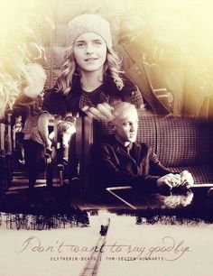 Don't want to say goodbye... #dramione